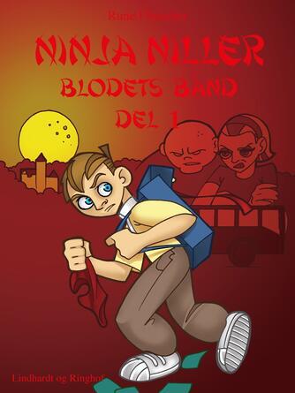 Rune Fleischer: Ninja Niller - blodets bånd. Del 2