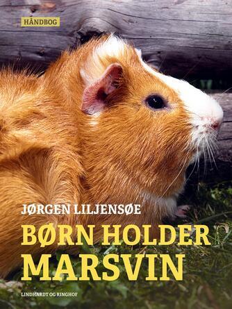 Jørgen Liljensøe: Børn holder marsvin