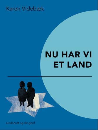 Karen Videbæk: Nu har vi et land