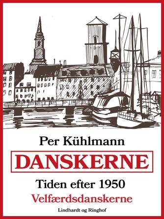: Danskerne - Tiden efter 1950: Velfærdsdanskerne