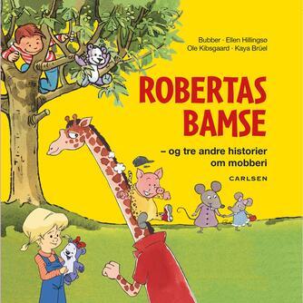 : Robertas Bamse og tre andre historier om mobberi