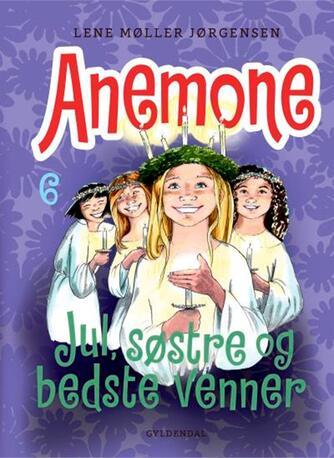 Lene Møller Jørgensen: Anemone - jul, søstre og bedste venner