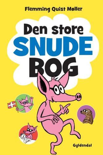 Flemming Quist Møller: Den store Snude bog