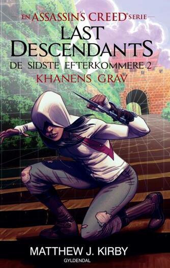 Matthew J. Kirby: Last descendants - de sidste efterkommere. 2, Khanens grav