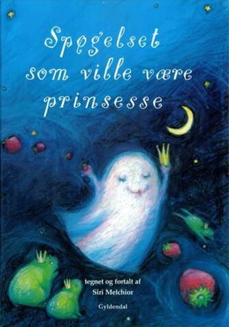 Siri Melchior: Spøgelset som ville være prinsesse