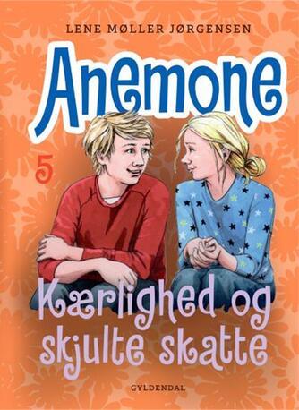 Lene Møller Jørgensen: Anemone - kærlighed og skjulte skatte