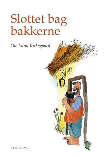 Ole Lund Kirkegaard: Slottet bag bakkerne