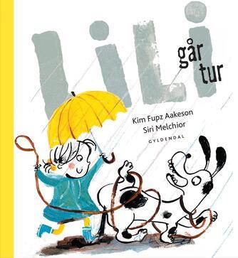 Kim Fupz Aakeson: Lili går tur
