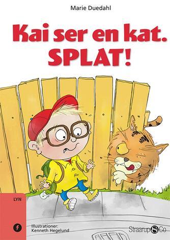 Marie Duedahl: Kai ser en kat, splat!