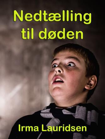 Irma Lauridsen (f. 1948): Nedtælling til døden