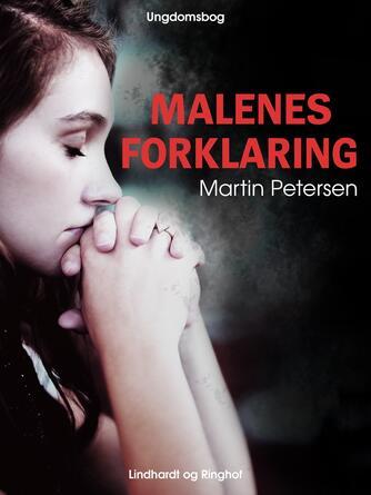 Martin Petersen (f. 1950): Malenes forklaring