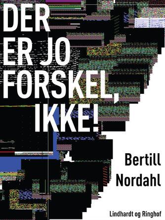 Bertill Nordahl: Der er jo forskel, ikke! : 10 samtaler med drenge på 13-18 år