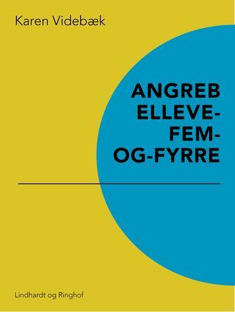 Karen Videbæk: Angreb elleve-fem-og-fyrre