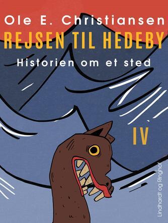 Ole E. Christiansen (f. 1935): Rejsen til Hedeby : en fortælling om mennesker i vikingetiden omkring år 900