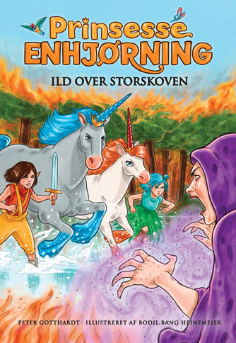Peter Gotthardt: Prinsesse Enhjørning - ild over storskoven