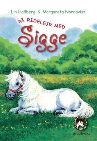 Lin Hallberg: På ridelejr med Sigge