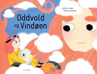 Anders Lindahl, Kathrina Skarđsá: Oddvold og Vindøen