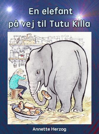 Annette Herzog: En elefant på vej til Tutu Killa