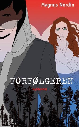 Magnus Nordin: Forfølgeren