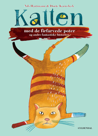 Nils Hartmann: Katten med de firfarvede poter og andre fantastiske historier