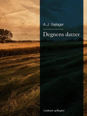 A. J. Gejlager: Degnens datter