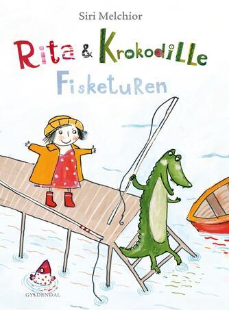 Siri Melchior: Rita & Krokodille - fisketuren
