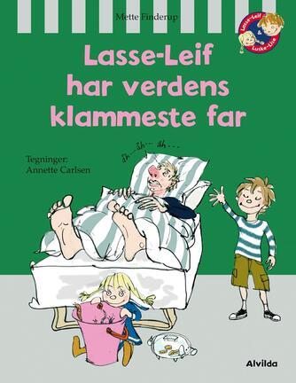 Mette Finderup: Lasse-Leif har verdens klammeste far