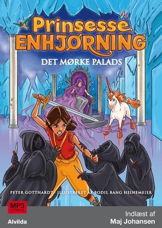 Peter Gotthardt: Prinsesse Enhjørning - Det Mørke Palads