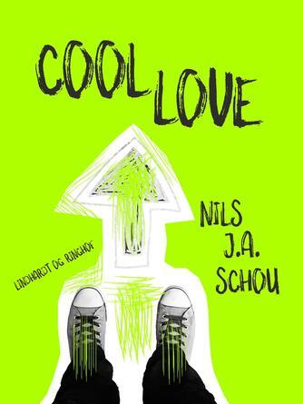 Nils J. A. Schou: Cool love : ungdomsroman