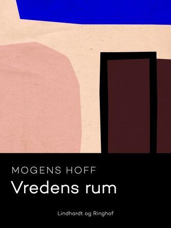 Mogens Hoff: Vredens rum