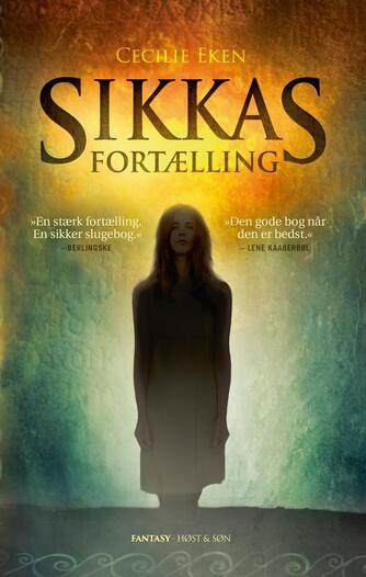Cecilie Eken: Sikkas fortælling : fantasy