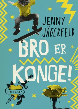 Jenny Jägerfeld: Bro er konge!