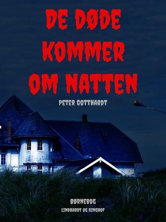 Peter Gotthardt: De døde kommer om natten