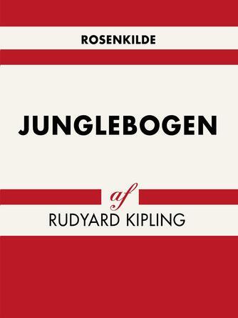 Rudyard Kipling: Junglebogen (Ved Benny Juhlin)