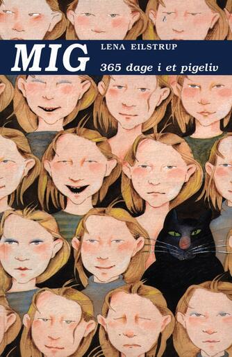 Lena Eilstrup: Mig : 365 dage i et pigeliv