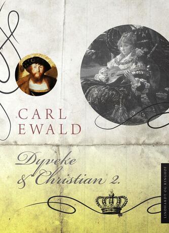 Carl Ewald: Dyveke og Christian II