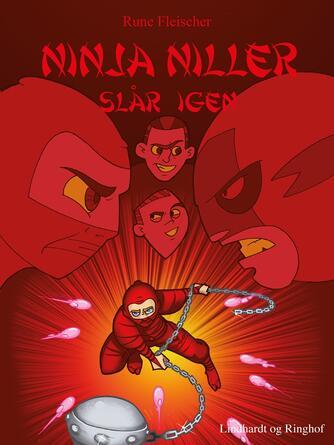 Rune Fleischer: Ninja Niller slår igen