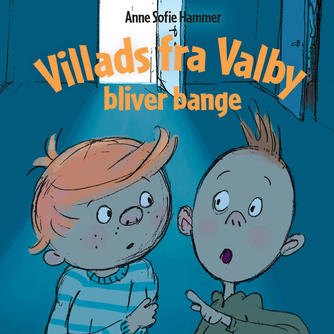 Anne Sofie Hammer (f. 1972-02-05): Villads fra Valby bliver bange