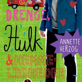 Annette Herzog: Drenge, hulk & hemmeligheder