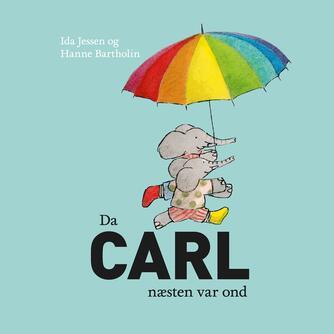 Ida Jessen (f. 1964): Da Carl næsten var ond