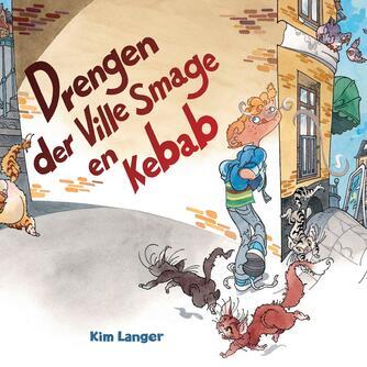 Kim Langer: Drengen der ville smage en kebab