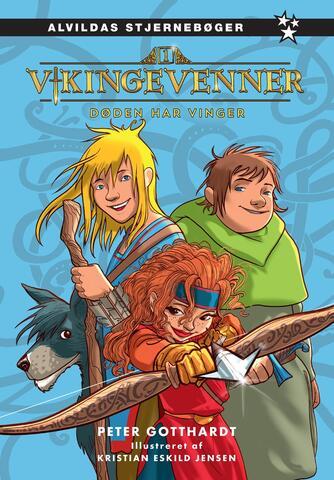 Peter Gotthardt: Vikingevenner - døden har vinger