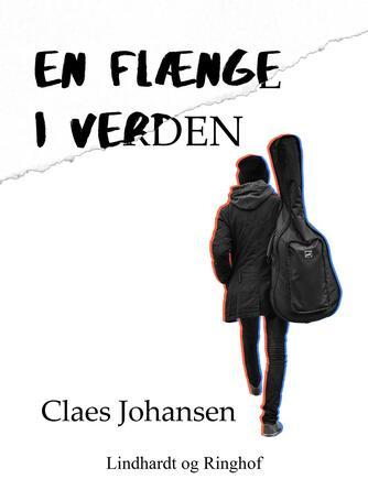 Claes Johansen (f. 1957): En flænge i verden