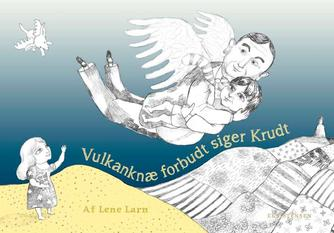 Lene Larn: Vulkanknæ forbudt siger Krudt