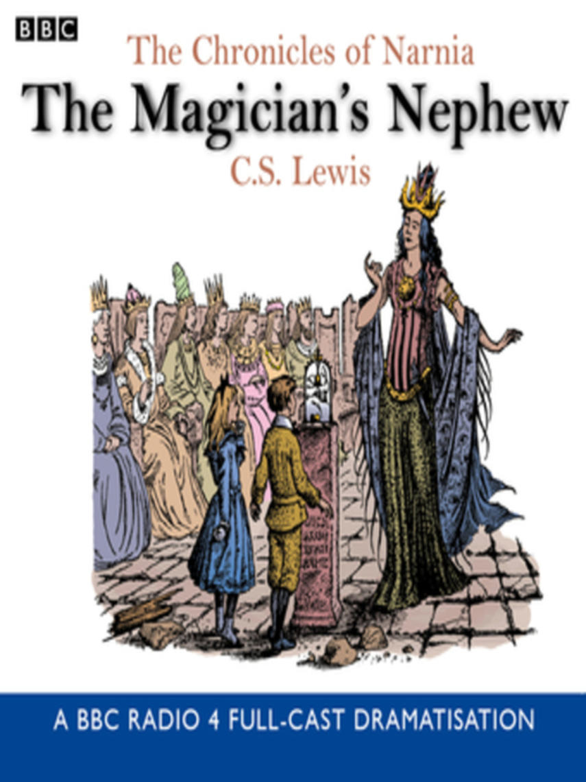 C.S. Lewis: The chronicles of narnia--the magician's nephew