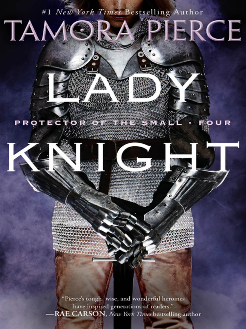 Tamora Pierce: Lady knight : Protector of the Small Series, Book 4