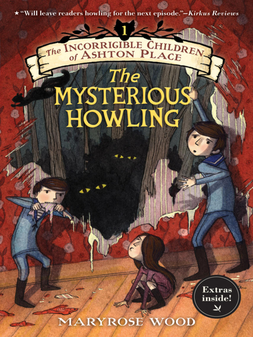 Maryrose Wood: The mysterious howling : The Incorrigible Children of Ashton Place Series, Book 1