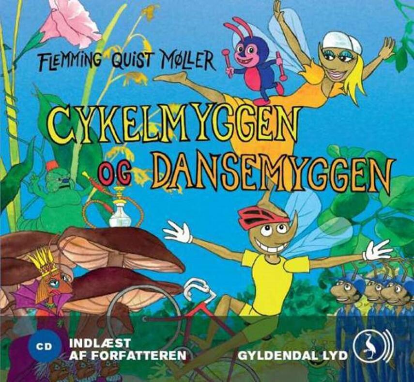 Flemming Quist Møller: Cykelmyggen og dansemyggen på eventyr