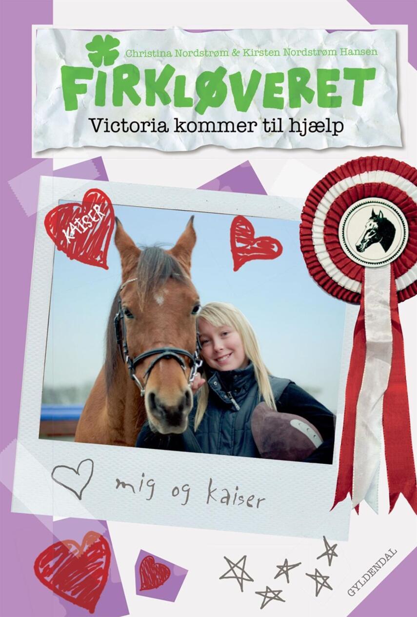 Christina Nordstrøm: Firkløveret. 1, Victoria kommer til hjælp