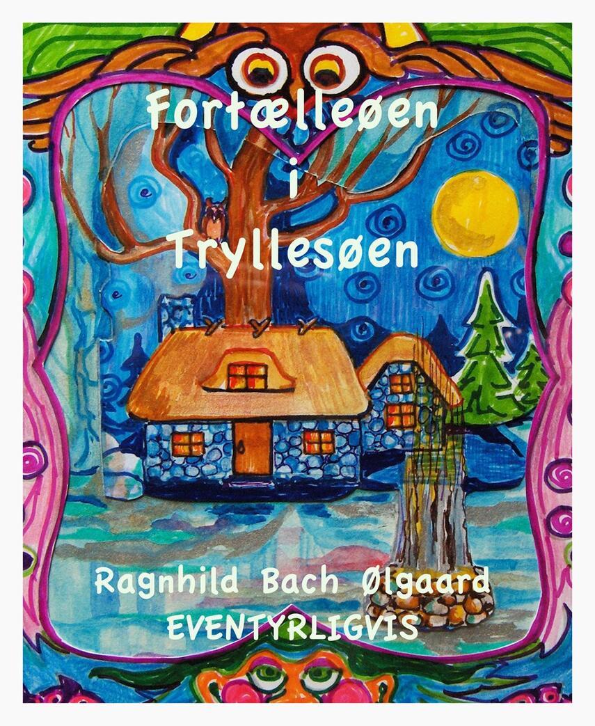 Ragnhild Bach Ølgaard: Fortælleøen i Tryllesøen